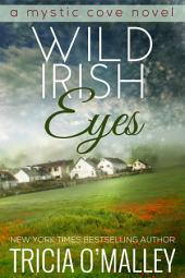 Wild Irish Eyes: Book 3 in the Mystic Cove Series