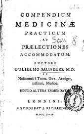 Compendium medicinæ practicum ad prælectiones accommodatum
