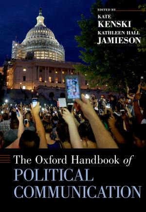 The Oxford Handbook of Political Communication PDF