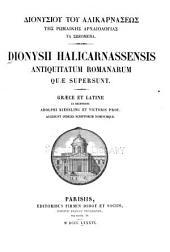 Dionysii Halicarnassensis Antiquitatum Romanorum quae supersunt
