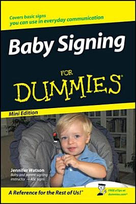 Baby Signing For Dummies  Mini Edition