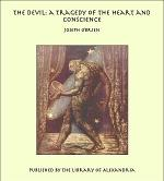The Devil: a Tragedy of the Heart and Conscience