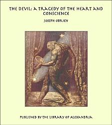 The Devil A Tragedy Of The Heart And Conscience Book PDF