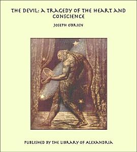 The Devil  a Tragedy of the Heart and Conscience Book