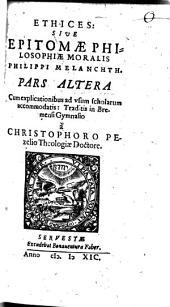 Epitome Philosophiae Moralis Sive Ethice: Duobus libris, seu partibus distincta ...