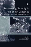 Reassessing Security in the South Caucasus PDF