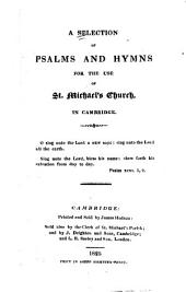 A Selection of Psalms and Hymns for the Use of St. Michael's Church in Cambridge
