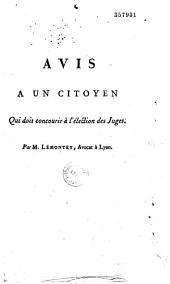"""Avis à un Citoyen qui doit concourir à l'""""élection des Juges"""" du Tribunal de Lyon par M. E. Lémontey, Avocat"""