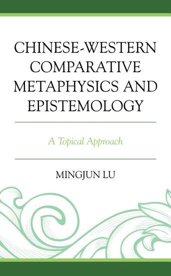 Chinese Western Comparative Metaphysics and Epistemology PDF