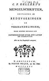 C.F. Gellert's Mengelschriften, bestaande in redevoeringen en verhandelingen; waar achter gevoegd zyn aanmerkingen over zyn leven en schriften
