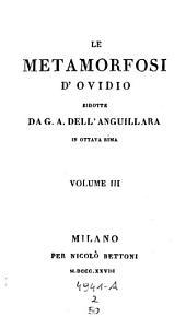 Le metamorfosi rid. da Gio. -Andrea dell'Anguillara in ottava rima: 2,48-53