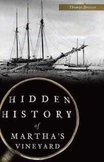 Hidden History of Martha s Vineyard Book