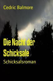 Die Nacht der Schicksale: Schicksalsroman