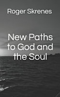 New Paths to God and the Soul PDF