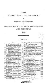 An encyclopædia of cottage, farm, and villa architecture and furniture. [With] First additional suppl