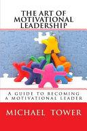 The Art of Motivational Leadership
