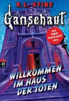 G  nsehaut   Willkommen im Haus der Toten PDF