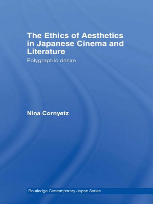 The Ethics of Aesthetics in Japanese Cinema and Literature PDF