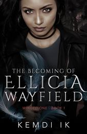 The Becoming of Ellicia Wayfield