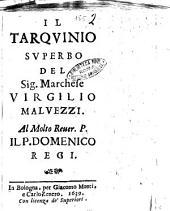 Il Tarquinio superbo del sig. marchese Virgilio Maluezzi. Al ... P. Domenico Regi