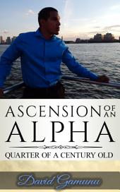 Ascension of an Alpha: Quarter of a Century Old