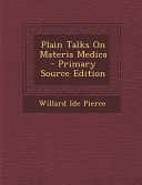 Plain Talks on Materia Medica   Primary Source Edition PDF
