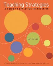 Teaching Strategies: A Guide to Effective Instruction: Edition 10