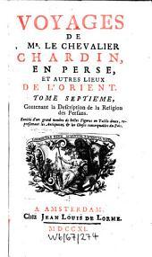 Voyages de Monsieur le chevalier Chardin en Perse: Volume7