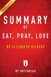 Eat, Pray, Love: by Elizabeth Gilbert | Summary & Analysis