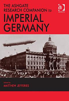 The Ashgate Research Companion to Imperial Germany PDF