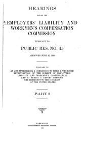 Hearings before the Employers' liability and workmen's compensation commission ... May 10-[Dec.20] 1911: Parts 3-4
