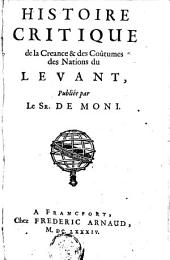 Histoire critique de la creance & des coûtumes des nations du Levant