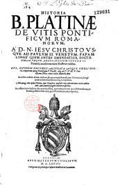 Historia Bap. Platinae de vitis pontificum romanorum... usque ad Paulum II