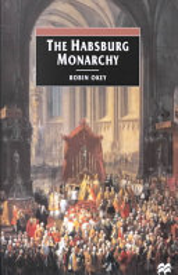 The Habsburg Monarchy C 1765 1918 Book PDF
