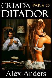 Criada Para o Ditador (BSDM, Homem dominante, Mulher Sumbissa)