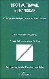 Droit au travail et handicap: L'obligation d'emploi entre mythe et réalité