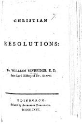 """Christian Resolutions. [Extracted from """"Private Thoughts upon Religion.""""]"""