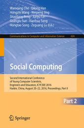 Social Computing: Second International Conference of Young Computer Scientists, Engineers and Educators, ICYCSEE 2016, Harbin, China, August 20-22, 2016, Proceedings, Part 2