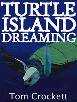 Turtle Island Dreaming PDF