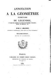 Annotation à la Géométrie élémentaire de Legendre ... [with the text,] par J. Joanet. (Suite de l'annotation ... Appendice.) Deuxième édition revue et augmentée