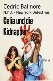 Celia und die Kidnapper: N.Y.D. - New York Detectives