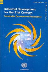 Industrial Development for the 21st Century: Sustainable Development Perspectives