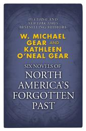 Novels of North America's Forgotten Past: People of the Wolf, People of the Fire, People of the Earth, People of the River, People of the Sea, and People of the Lakes