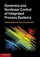 Dynamics and Nonlinear Control of Integrated Process Systems PDF