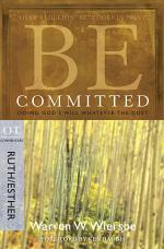 Be Committed (Ruth & Esther)