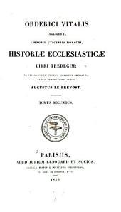Historiæ ecclesiasticæ libri tredecim: ex veteris codicis uticensis collatione emendavit, et suas animadversiones adjecit Augustus Le Prevost ...