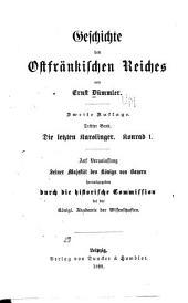 Geschichte des ostfränkischen Reiches: Bd. Die Letzten Karolinger. Konrad I