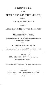 Lectures on the Memory of the Just; being a series of discourses on the lives and times of the ministers of Mill Hill Chapel, Leeds, etc