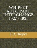 Whippet Auto Part Interchange 1927 - 1931