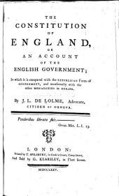 The Constitution of England: Or, An Account of the English Government; in which it is Compared, with the Republican Form of Government, and Occasionally with the Other Monarchies in Europe
